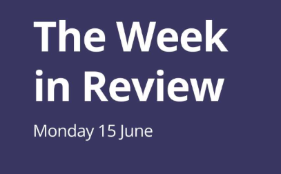 The Week in Review Monday 15th June