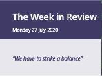 The Week in Review Monday 27th July