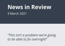 News in Review Wednesday 3rd March 2021