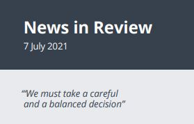 News in Review Wednesday 7th July 2021